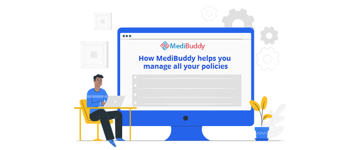 Manage multiple policies with MediBuddy